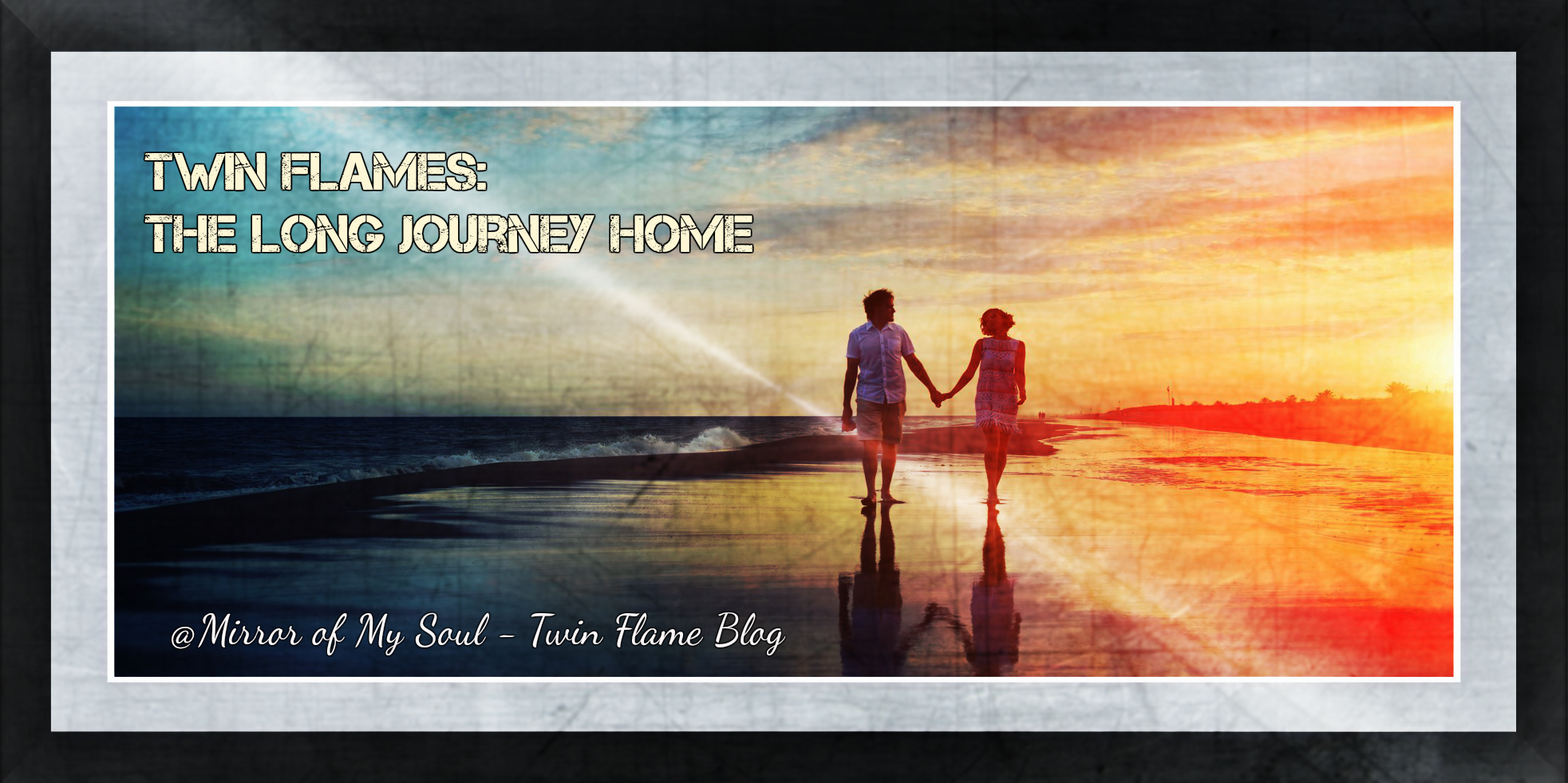 Twin flames – The Long Journey Home | Mirror of my soul – Stories of